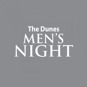 The Dunes Thursday Mens Night