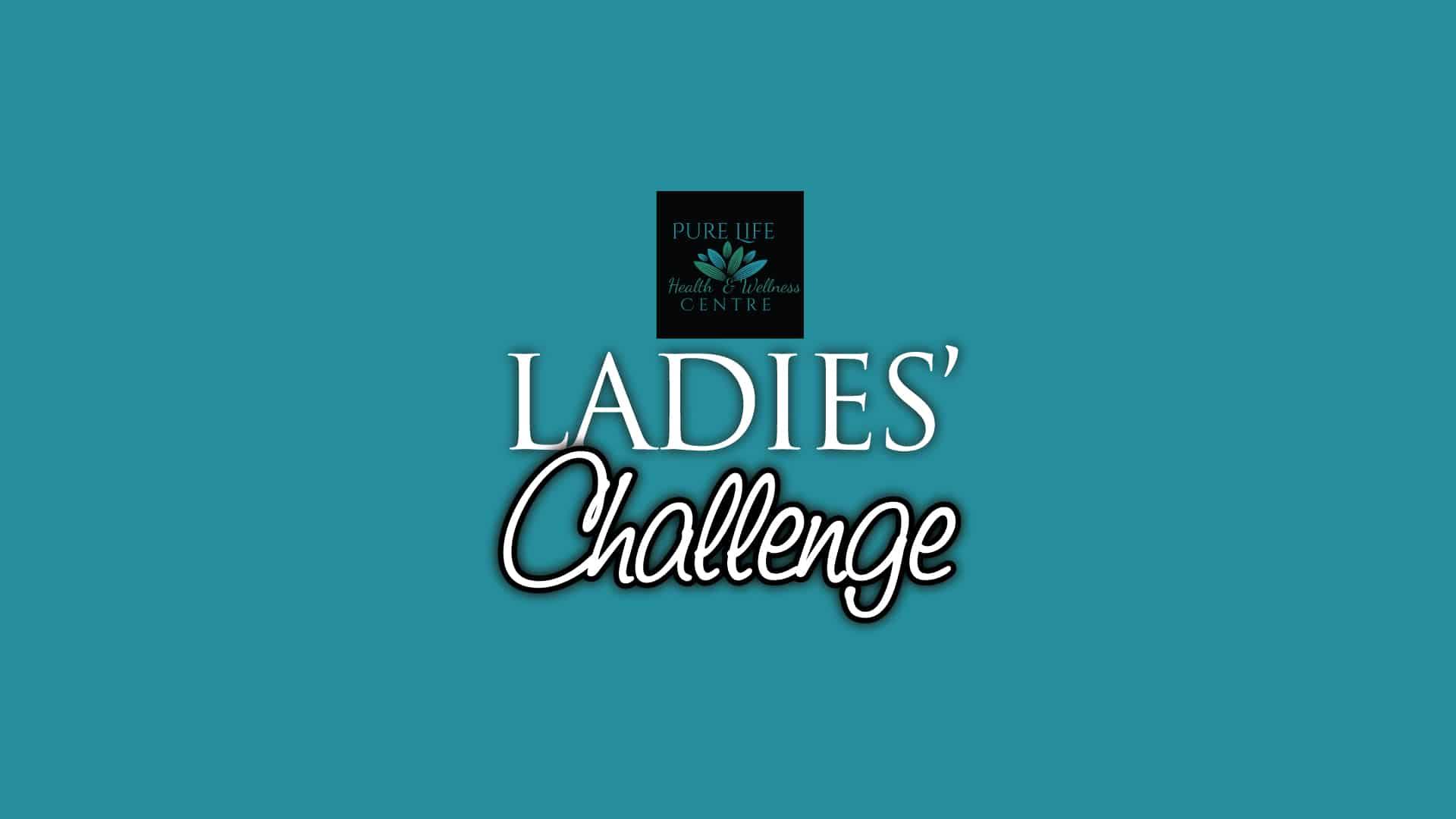 Pure Life Health & Wellness Centre Ladies Challenge